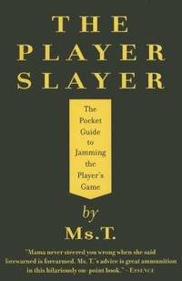 The Player Slayer : The Pocket Guide to Jamming the Player's Game