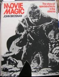 Movie Magic: The Story of Special Effects in the Cinema by  John Brosnan - Hardcover - from The Owl at the Bridge (SKU: 46973)