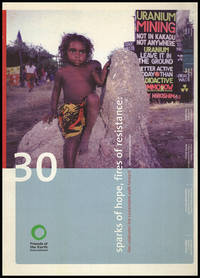 Sparks of Hope, Fires of Resistance: FOEI Celebrates the Sustainable Path Forward (30th Anniversary Publication)