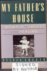 My Father's House: A Memoir of Incest and of Healing  -(SIGNED)-
