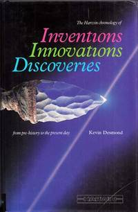 The Harwin Chronology of Inventions Innovations Discoveries from pre-history to the present day