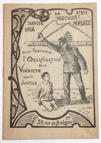 L'organisation de la vindicte appelee justice