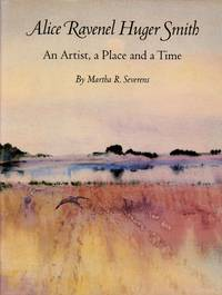 Alice Ravenal Huger Smith: An Artist, a Place and a Time
