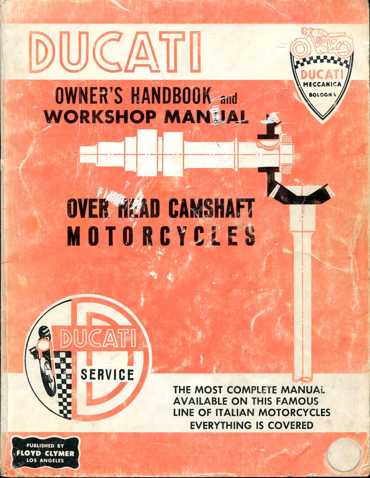 Ducati: Owners Handbook and Workshop Manual - Over Head Camshaft Motorcycles