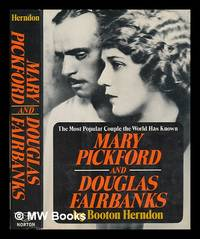 Mary Pickford and Douglas Fairbanks : the Most Popular Couple the World Has Ever Known / by...