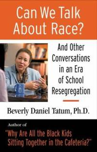 image of Can We Talk about Race? : And Other Conversations in an Era of School Resegregation