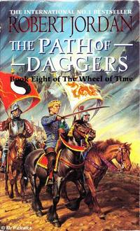 The path of daggers (Softcover) by Robert Jordan - Paperback - Later Edition - 1998 - from Mr Pickwick's Fine Old Books (SKU: RB14056)