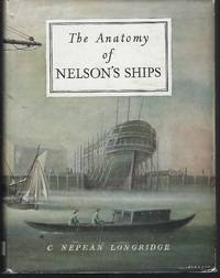 The Anatomy of Nelson's Ships by Longridge, C. Nepean - 1981