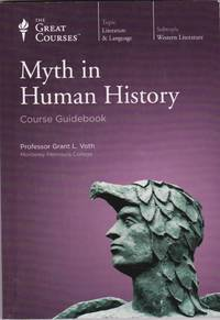 Myth in Human History: Course Guidebook
