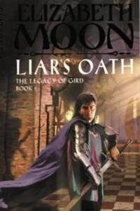 Liar's Oath: The Legacy of Gird Book Two