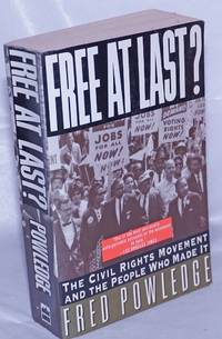 image of Free at last? The civil rights movement and the people who made it