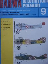 Samoloty Wojskowe Obcych Konstrukcji 1918-1939, Tomik 9 (Foreign Aircraft in Polish Air Force,...