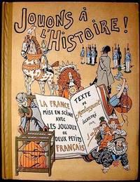 Jouons á l'Histoire: La France mise en scène avec les Joujoux de deux petits Français