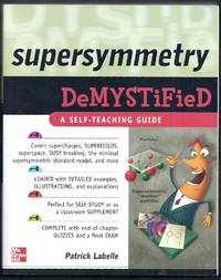 Supersymmetry Demystified.  A Self-Teaching Guide