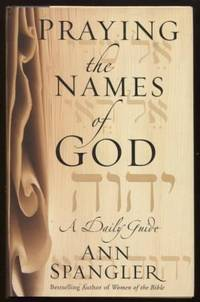 Praying the Names of God ;  A Daily Guide  A Daily Guide