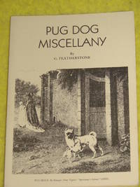 Pug Dog Miscellany, Facts Found During Original Research