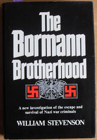 image of Bormann Brotherhood, The: A New Investigation of the Escape and Survival of Nazi War Criminals