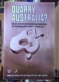 image of Quarry Australia? – Social and Environmental Perspectives on Managing the Nation's Resources