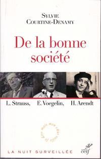 De la bonne société.   L. Strauss - E. Voegelin - H. Arendt.  Le retour du politique en philosophie.