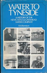 Water to Tyneside. A History of the Newcastle and Gateshead Water Company