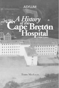 Asylum: a history of the Cape Breton Hospital, 1906-1995