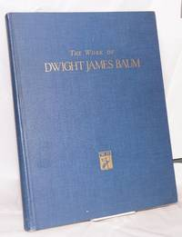The work of Dwight James Baum, architect