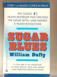 Sugar Blues The Shocker That Cured Millions of the Sugar Blues, Will it  Cure You Too? by  William Dufty - Paperback - 1993 - from Bytown Bookery (SKU: 7333)