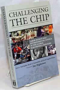 image of Challenging the chip; labor rights and environmental justice in the global electronics industry