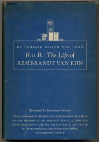 R.V.R.: The Life of Rembrandt Van Rijn by  Hendrik Willem Van LOON - Hardcover - 1939 - from Between the Covers- Rare Books, Inc. ABAA (SKU: 345563)