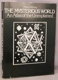 image of The Mysterious World, An Atlas of the Unexplained.