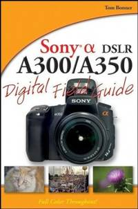 image of Sony Alpha DSLR-A300 / A350 Digital Field Guide