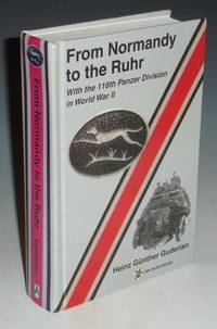 From Normandy to the Ruhr; With the 116th Panzer Divison in World War II