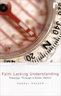 FAITH LACKING UNDERSTANDING: THE