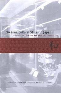 Wearing Cultural Styles in Japan : Concepts of Tradition and Modernity in Practice