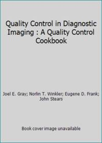 Quality Control in Diagnostic Imaging : A Quality Control Cookbook