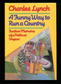 A Funny Way to Run a Country: Further Memoirs of a Political Voyeur