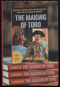 The Making of Toro  Bullfights, Broken Hearts and One Author's Quest for  the Acclaim He Deserves