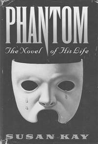 Phantom: The Novel of His Life