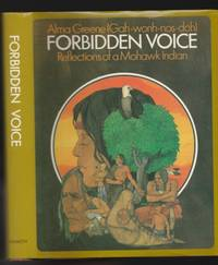 Forbidden Voice:  Reflections of a Mohawk - Wiltchcraft; The Skeleton Luck-Charm; Dreams; Codes and Ceremonies of the Confederacy; Ghosts; A Young Princess; Myths and Legends; Indian Stories;  A Young Princess; Handsom Lake; The White Man's World; ++