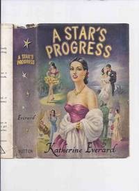 A Star's Progress -by Katherine Everard / Gore Vidal (AKA:  Cry Shame )