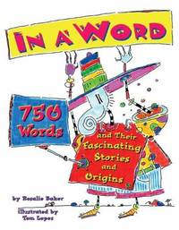 In a Word : 750 Words and Their Fascinating Stories and Origins