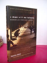 A MAN WITH NO TALENTS Memoirs of a Tokyo Day Laborer