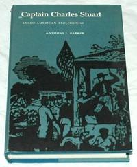 Captain Charles Stuart: Anglo-American Abolitionist