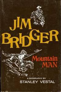 JIM BRIDGER MOUNTAIN MAN A Biography