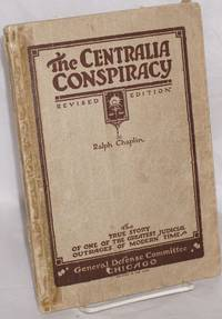 The Centralia conspiracy; the truth about the Armistice day tragedy. Third edition, revised