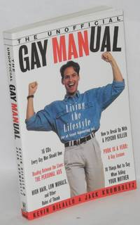 The unofficial gay manual; living the lifestyle or at least appearing to