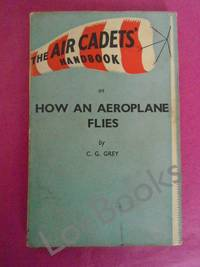 THE AIR CADET'S HANDBBOK ON HOW AN AEROPLANE FLIES