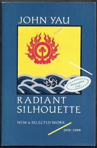 Radiant Silhouette. New and Selected Work 1974 – 1988
