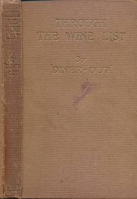 "Through the Wine List by  A E] Diner-Out"" [Foster - First Edition - 1924 - from Barter Books Ltd and Biblio.com"