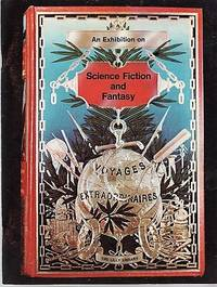 image of SCIENCE FICTION AND FANTASY:  An Exhibition compiled by David A. Randall, Sigmund Casey Fredericks, and Tim Mitchell